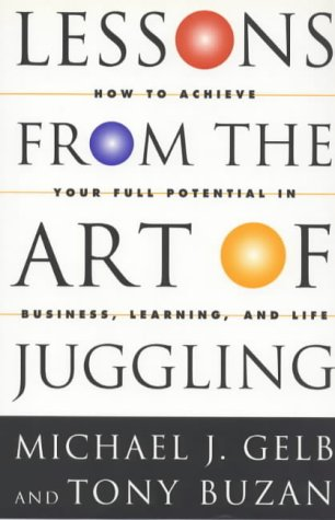 9781854106025: Lessons from the Art of Juggling: How to Achieve Your Full Potential in Business, Learning and Life