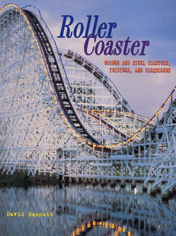 9781854106322: Roller Coaster: Wooden and Steel Coasters, Twisters and Corkscrews