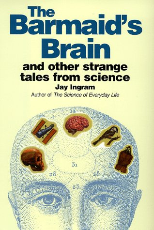 9781854106339: THE BARMAID'S BRAIN AND OTHER STRANGE TALES FROM SCIENCE.
