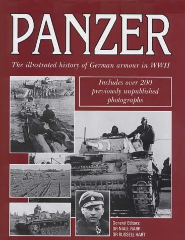 Panzer: the illustrated history of German armour in WWII: BARR, Niall, and HART, Russell (eds)
