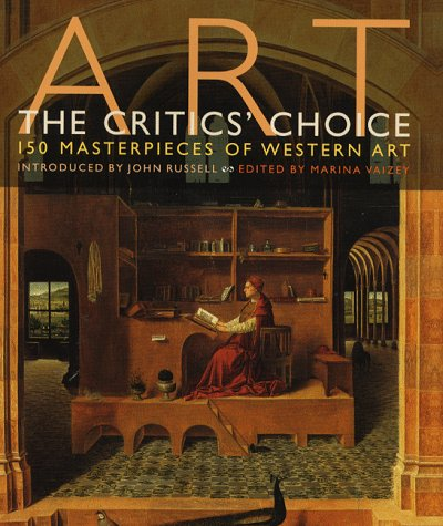 Art: The Critics' Choice: 150 Masterpieces of: JOHN RUSSELL (FOREWORD),