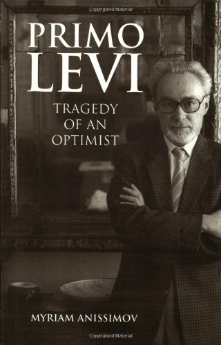 Primo Levi. Tragedy of an Optimist