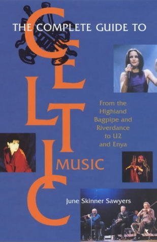 9781854106940: Complete Guide to Celtic Music: From the Highland Bagpipe and Riverdance to U2 and Enya