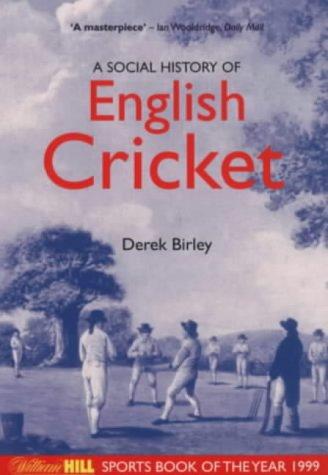 A Social History of English Cricket (Aurum Sports Classics)