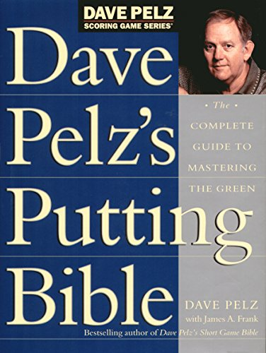 9781854107138: Dave Pelz's Putting Bible: The Complete Guide to Mastering the Green (Dave Pelz Scoring Game)