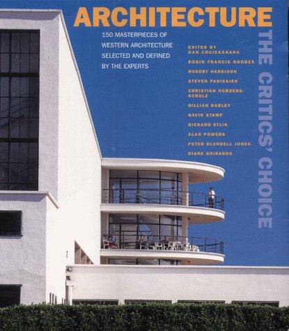 Architecture: The Critics' Choice - 150 Masterpieces