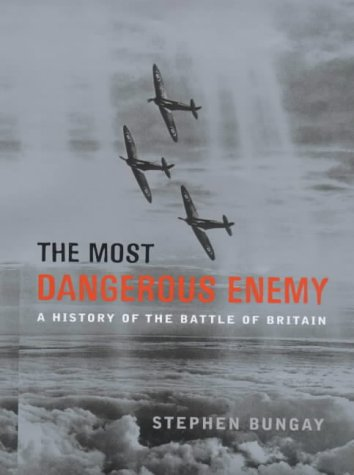 9781854107213: The Most Dangerous Enemy: A History of the Battle of Britain