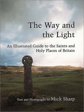 9781854107220: The Way and The Light: An Illustrated Guide to the Saints and Holy Places of Britain