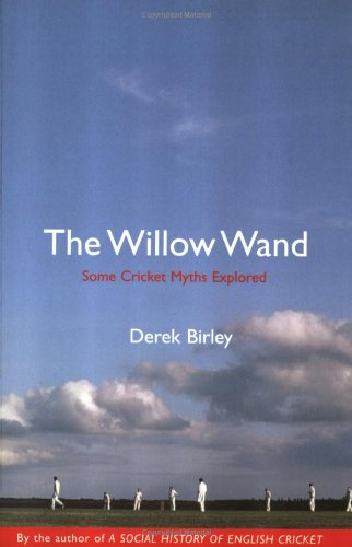 9781854107299: The Willow Wand: Some Cricket Myths Explored