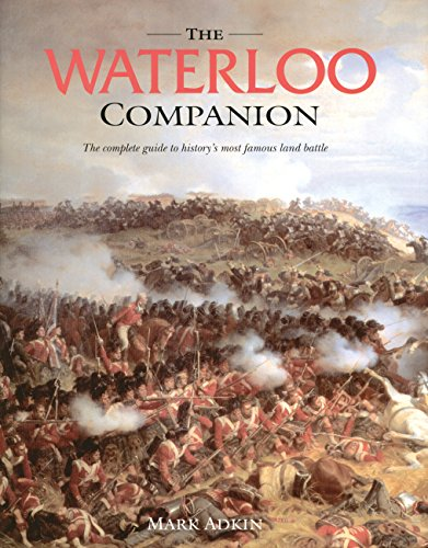 9781854107640: The Waterloo Companion: The Complete Guide to History's Most Famous Land Battle