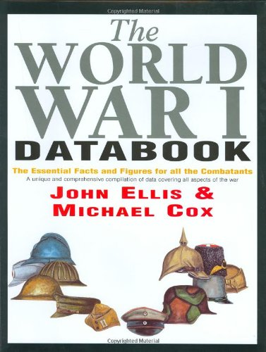 9781854107664: The World War I Databook: The Essential Facts and Figures for all the Combatants