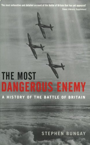 9781854108012: The Most Dangerous Enemy: A History of the Battle of Britain
