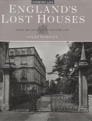 ENGLAND?S LOST HOUSES: FROM THE ARCHIVES OF COUNTRY LIFE.