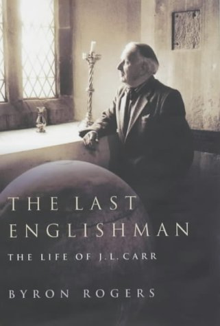 9781854108388: The Last Englishman: The Life of J. L. Carr