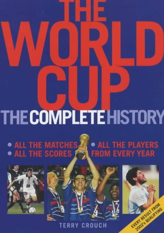 9781854108432: The World Cup: The Complete History