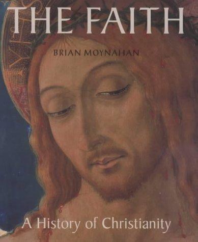 9781854108609: The Faith: a history of Christianity