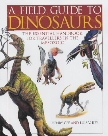 9781854108630: A Field Guide to Dinosaurs: The Essential Guide for Travellers in the Mesozoic