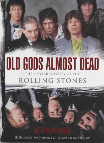 """9781854108661: Old Gods Almost Dead: The 40-year Odyssey of the """"Rolling Stones"""""""