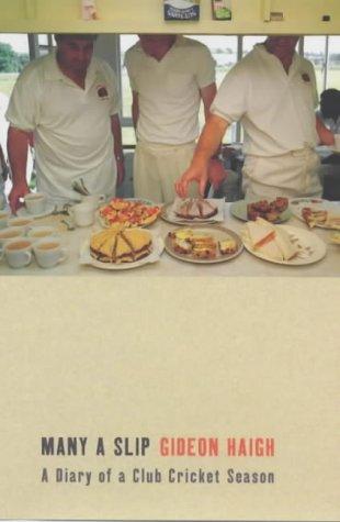 9781854108715: Many a Slip: A Diary of a Club Cricket Season