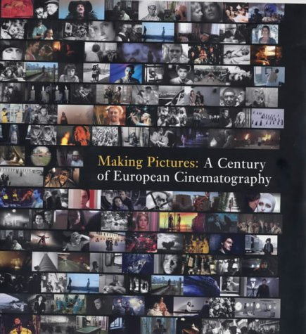 9781854108890: Making Pictures: A Century of European Cinematography