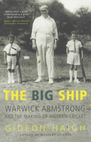 9781854108920: The Big Ship: Warwick Armstrong and the Making of Modern Cricket