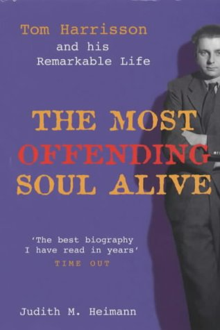 9781854109033: The Most Offending Soul Alive: Tom Harrisson and His Remarkable Life