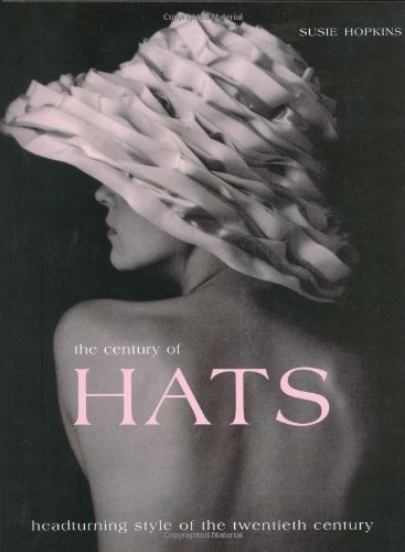 9781854109071: The Century of Hats: Headturning Style of the Twentieth Century