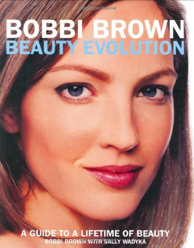 9781854109101: Bobbi Brown Beauty Evolution: A Guide to a Lifetime of Beauty