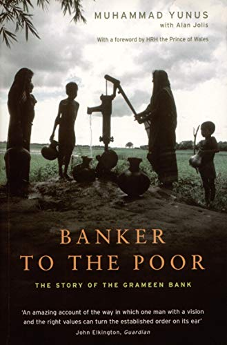 Banker to the Poor The Story of the Grameen Bank
