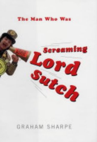 The Man Who Was Screaming Lord Sutch: Graham Sharpe