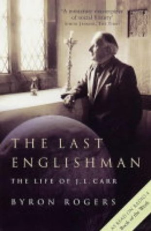 The Last Englishman: The Life of J. L. Carr: Byron Rogers