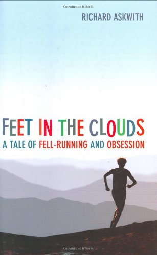 9781854109897: Feet in the Clouds: A Tale of Fell-Running and Obsession