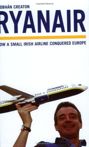 9781854109927: Ryanair: How a Small Irish Airline Conquered Europe