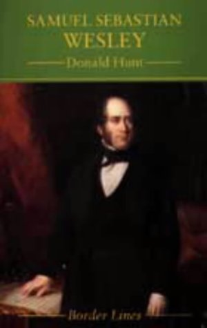 Samuel Sebastian Wesley (Border Lines): Donald Hunt