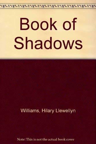 2 vol Offer: 1: Book of Shadows.: Williams, Hilary Llewellyn;