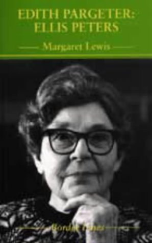 Edith Pargeter: Ellis Peters (Border Lines): Lewis, Margaret