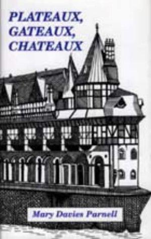 9781854112071: Plateaux, Gateaux, Chateaux