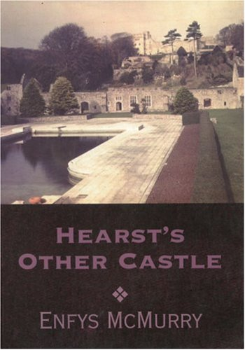 Hearst's Other Castle: McMurray, Enfys