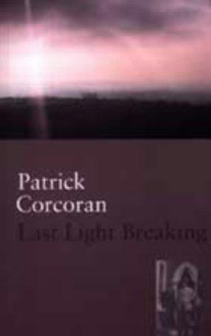 Last Light Breaking: Corcoran, Patrick
