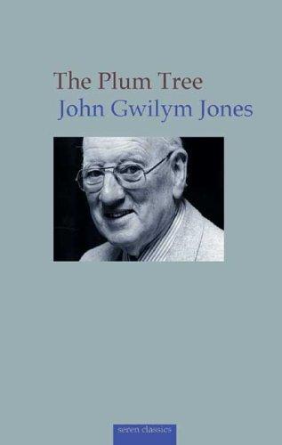 The Plum Tree: And Other Short Prose: John Gwilym Jones