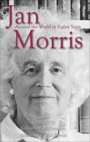 9781854114242: Jan Morris: Around the World in Eighty Years, a Tribute
