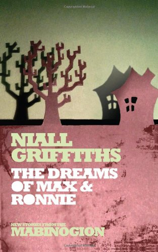 The Dream of Max and Ronnie (New Stories from the Mabinogion): Griffiths; Griffiths, Niall
