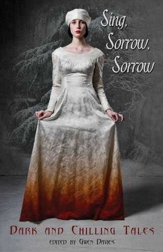 9781854115300: Sing, Sorrow, Sorrow: Dark and Chilling Tales