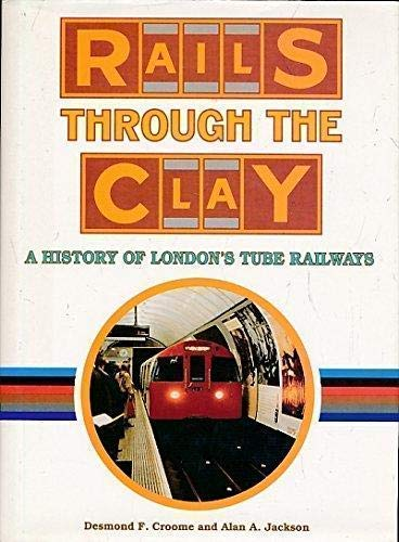 Rails Through the Clay: A History of: Croome, Desmond F.;