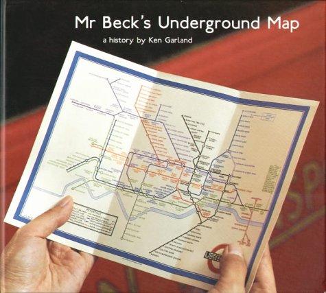 Mr. Beck's Underground Map: A History: Garland, Ken