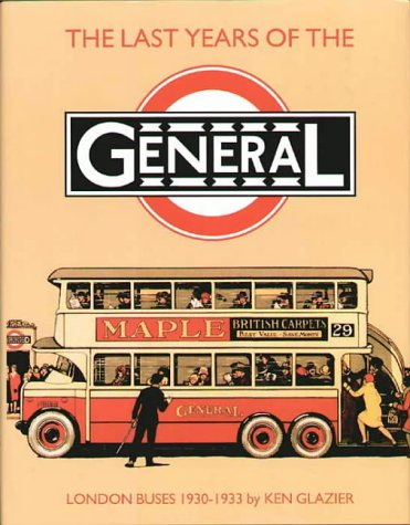 The Last Years of the General : London Buses, 1930-33