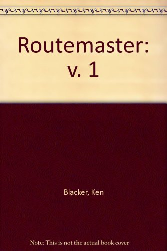 Routemaster: v. 1 (1854141783) by Blacker, Ken
