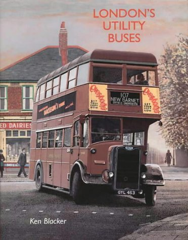 London's Utility Buses (9781854141989) by Ken Blacker