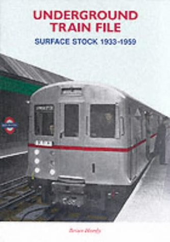 Underground Train File: Surface Stock 1933-1939 (185414247X) by Brian Hardy