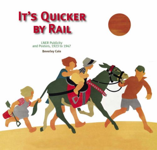Its Quicker by Rail: COLE, Beverley.